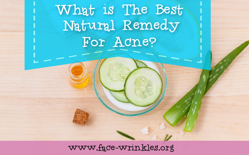 What Is The Best Natural Remedy For Acne 2019