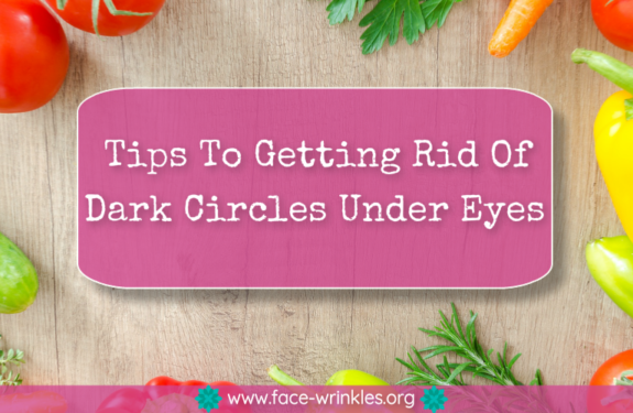 Tips To Getting Rid Of Dark Circles Under Eyes