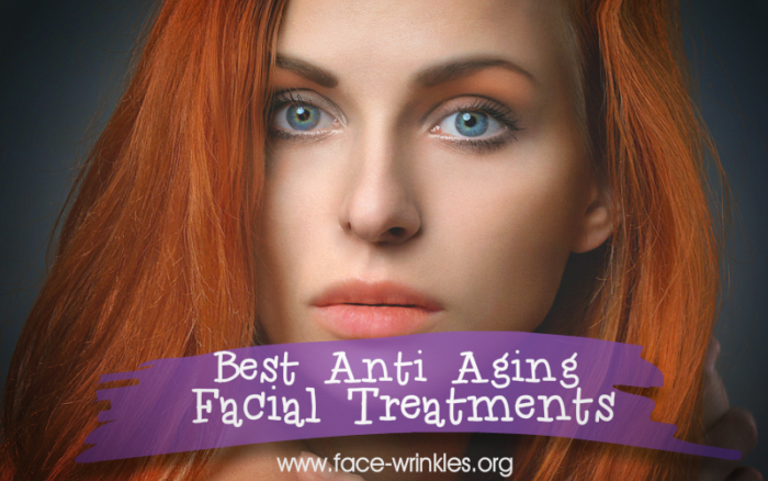 What Is The Best Anti Aging Facial Treatments